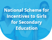 National Scheme for Incentives to Girl Child for Secondary Education